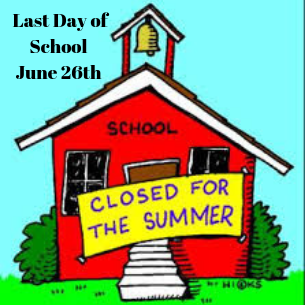 Last Day of School June 26th
