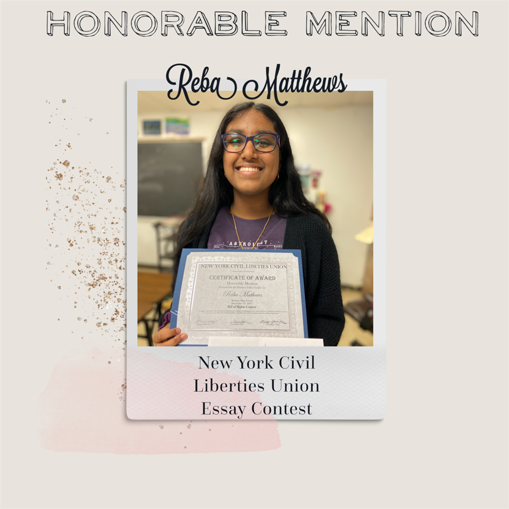 Reba Matthews received Honorable Mention after submitting an essay in the New York Civil Liberties Union Essay Contest